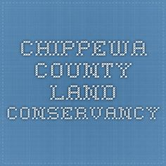Chippewa County Land Conservancy - show to mom