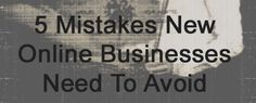 Business mistakes to avoid... Offering your products or services online can introduce your business to a worldwide audience and contribute to exponential growth.