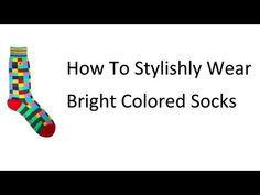 Wearing Bright Socks – Men's Colorful Sock Rules – When and How to Wear Brightly Colored Socks