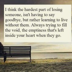 Quote - I think the hardest part of losing someone. Missing Dad, Missing You Quotes, Mom Quotes, Great Quotes, Inspirational Quotes, Quotable Quotes, Miss You Dad, Grieving Quotes, Hard Part