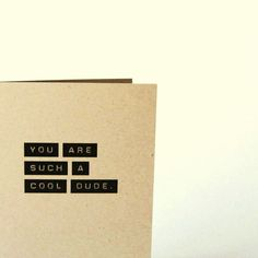 Fun design.  Card For Guy  You Are Such A Cool Dude  Blank Recycled by cooljane, $5.00