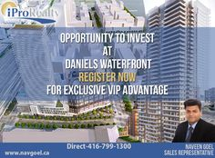 Investment At Daniels Waterfront Can Be A Life Changing Opportunity For You. So Don't Miss It Because Sometimes Opportunity Only Knocks Once.  Contact us Today: Call: 416-799-1300 Email: Navgoel@outlook.com #Realty #IPRO