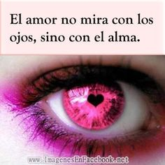 El amor no mira con los ojos #amor #love #i_love_you #ojos