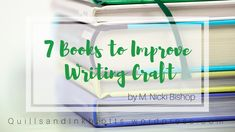 7 Books to Improve Writing Craft (It's Not What You Think)   Quills & Inkblotts
