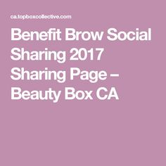 Benefit Brow Social Sharing 2017 Sharing Page – Beauty Box CA