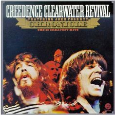 Credence Clearwater Revival (Anyone who tells you Tina's version of Proud Mary is better is just plain wrong!) (Tehe)