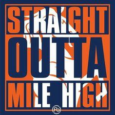 Denver Broncos, Straight Outta Mile High