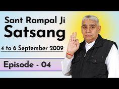 Sant Rampal Ji Satsang | 4 to 6 September 2009 | EPISODE - 04 | SATLOK ASHRAM - YouTube