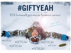 Happy Holidays to our awesome fans! Pin your favorite KEENs from www.keenfootwear.com for a chance to WIN them! Make sure to include #giftyeah in your pin description. We'll award one winner with a free pair every day Dec 15, 2014 – Dec 19, 2014. #keen #giftyeah #contest
