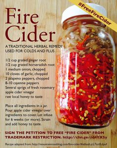 "Open Use - Free Fire Cider - Please sign the petition asking the US trademark office to revoke the trademark for ""Fire Cider."" Fire Cider is a traditional recipe that has been used by herbalists and lovers of home remedies for generations. No one has the right to trademark it."