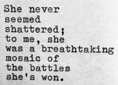 she never seemed shattered ...