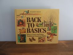 Back To Basics: How To Learn And Enjoy Traditional American Skills from Reader's Digest by jessamyjay on Etsy #sustainability #homesteading #diy
