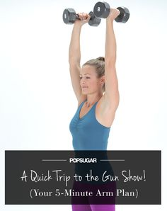 Spend just a few minutes to tone up those strong arms.
