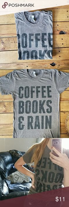 Coffee Lover's Tee This super cozy t-shirt is the perfect way to flaunt your love of coffee and reading! It's a nice brown/black color and is perfect for fall! I love this tee, but it just never fit me quite right. Hoping to give it to a good home! American Apparel Tops Tees - Short Sleeve