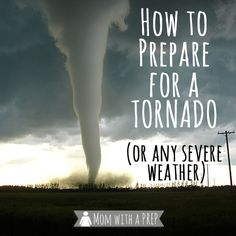 You can help your family prepare for Tornado Season, or any severe weather, with these handy tips | Mom with a PREP | #prepbloggers #tornado