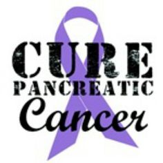 Pancreatic Cancer Awareness! | Quotes | Pinterest | Love this ...