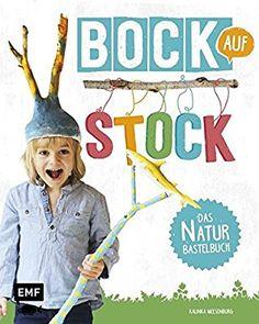 Bock auf Stock - Das Naturbastelbuch: Amazon.de: Kalinka Meesenburg: Bücher