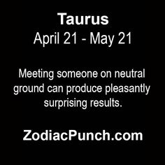 taurus4 Taurus And Pisces Compatibility, Taurus And Aquarius, Taurus And Cancer, Taurus Facts, Compatible Zodiac Signs, Meeting Someone, The Help, Relationship, Words