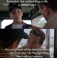 One of my favorite movies A Bronx Tale has such great quotes to remember!