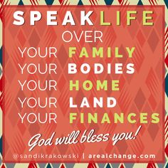 Speak LIFE over all the things that matter to you! This alone is a BIG key to a better life! #LIFE