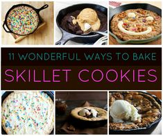 One Dish Delish!: 11 Ways to Make a Skillet Cookie