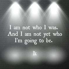 I am a work in progress.  Aren't we all?