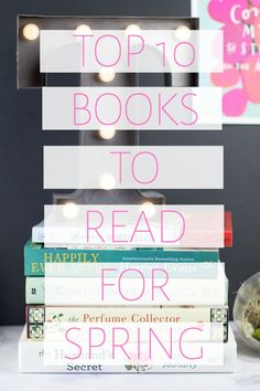 Reading List: Top 10 Books to Read for Spring | Pink Heels Pink Truck | Bloglovin'