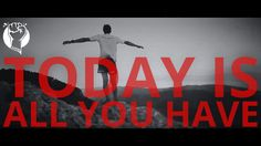 EDGY Motivation | Today Is All You Have.