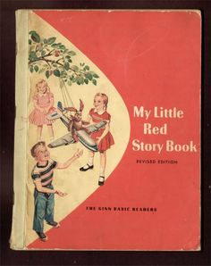 My Little Red Story Book...  Tom, Betty, and Susan!  I learned to read with this book at Park School in 1961