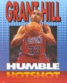 Cover image for Grant Hill : humble hotshot