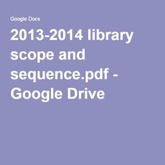 2013-2014 library scope and sequence.pdf - Google Drive