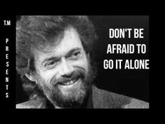 Do Not Be Afraid To Go It Alone - Terence Mckenna