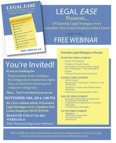 Join me September 10 2014 for a FREE WEBINAR about 18 Essential Legal Strategies every Canadian Non-Union Employee MUST KNOW! For information about Legal Ease Canada visit us at: www. Google Facebook, September 10, Youre Invited, Self Help, Competition, Law, Career, Join, Canada