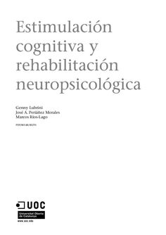 Estimulación cognitiva y rehabilitación neuropsicológica Genny Lubrini José A. Periáñez Morales Marcos Ríos-Lago P09/80548/00291