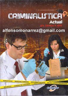 LIBROS: CRIMINALISTICA ACTUAL. LEY, CIENCIA Y ARTE 4 Tomos...