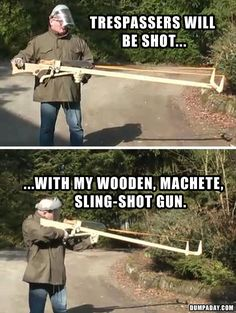 machete sling shot gun- just tooooo funny..... Just what this machete mama needs! Lol