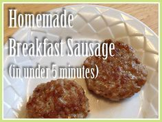 Homemade Breakfast Sausage Recipe (in under 5 minutes)