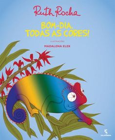 Bom-dia, Todas As Cores! Gisele, Reading, Children's Literature, Book Boxes, Kid Books, Story Books, Readers Workshop, Reading Practice, Index Cards