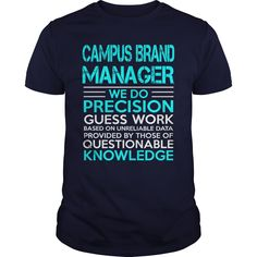 Campus Brand Manager We Do Precision Guess Work Knowledge T Shirt, Hoodie Brand Manager