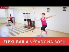 Flexibar a výpady na bosu - to jsou cviky na boky a cviky na zadek - YouTube