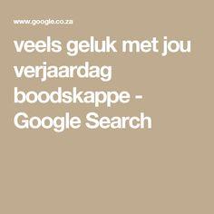 veels geluk met jou verjaardag boodskappe - Google Search Google Search