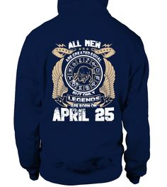 Legends Are Born On APRIL 25 Hoodie