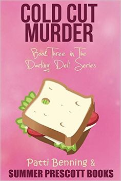 Cold Cut Murder: Book Three in The Darling Deli Series - Kindle edition by Patti Benning. Mystery, Thriller & Suspense Kindle eBooks @ AmazonSmile.