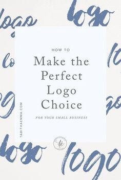 Tips and advice to choose the right logo for your small business that you won't later regret.
