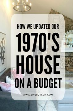 How We Updated Our 1970s House on a Budget. LOVE these before and after pictures! So many ideas!