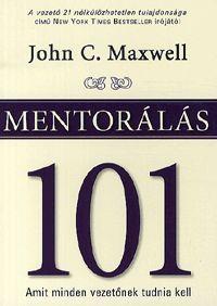alexandra.hu | Mentorálás 101 - Amit minden vezetőnek tudnia kell :: Maxwell, John C.