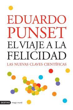 Resumen con las ideas principales del libro 'El viaje a la felicidad', de Eduardo Punset. Las claves para alcanzar una vida plena. Ver aquí: http://www.leadersummaries.com/resumen/el-viaje-a-la-felicidad