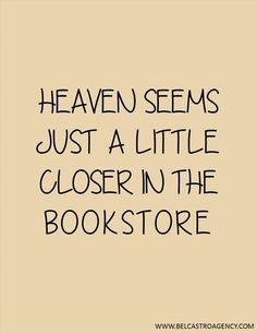 I personally hope that heaven contains a bookstore! Up Book, Book Of Life, Book Nerd, Reading Quotes, Book Quotes, I Love Books, Books To Read, Book Fandoms, Book Nooks