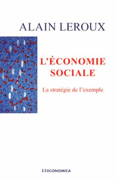 L'économie sociale. La stratégie de l'exemple - Alain Leroux