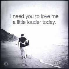 I need you to love me a little louder today.  #powerofpositivity #positivewords #positivethinking #inspiration #quotes